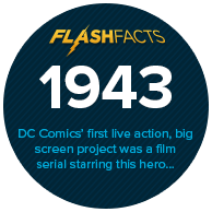 DC Comics' first live action, big screen project was a film serial starring this hero