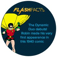 The Dynamic Duo debuts! Robin made his very first appearance in this 1940 comic