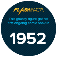 This ghostly figure got his first ongoing comic book in 1952