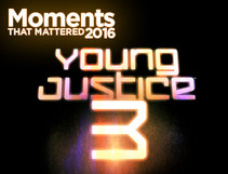 Ten Moments that Mattered: Young Justice Gets a New Season