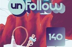 Unfollow: Who Are the 140?