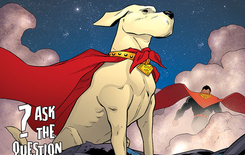 ASK...THE QUESTION: Is Krypto the Last Surviving Kryptonian Dog?