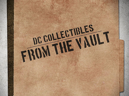 DC Collectibles: From the DC Collectibles Vault